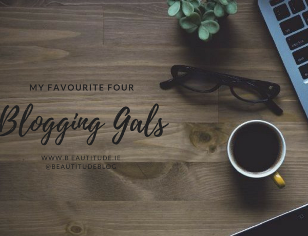 My favourite four: Blogging Gals on www.beautitude.ie - four gals in the Irish blogging industry that are absolutely slaying